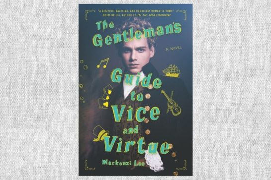 """The Gentleman's Guide to Vice and Virtue"" von Mackenzi Lee"